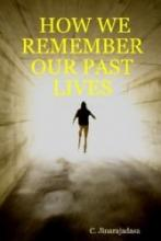 Ebook - How We Remember Our Past Lives by C. Jinarajadsa