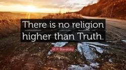 There is no religion higher than truth