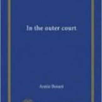 Ebook of Annie Besant's - In the Outer Court