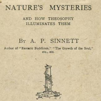 NATURE'S MYSTERIES AND HOW THEOSOPHY ILLUMINATES THEM