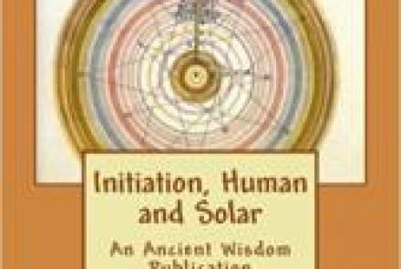 Initiation Human and Solar by Alice Bailey